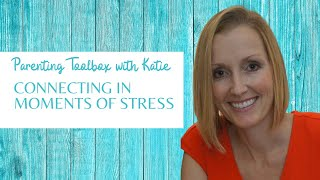 Parenting Toolbox: Creating Connection in Moments of Stress