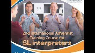 Summary the 1ª International Adventist Training Course for SL Interpreters
