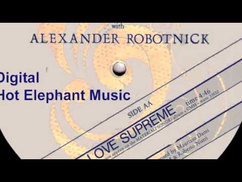 Alexander Robotnick   Love Supreme edit