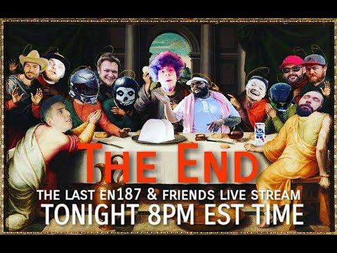 EN187 & FRIENDS LIVE! The End