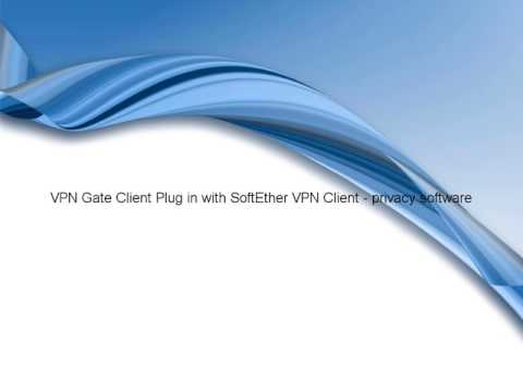 VPN Gate Client Plug In With SoftEther VPN Client - Privacy Software - Download Link