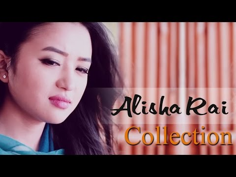Alisha Rai Music Video Collection 2017 | Hit Nepali Music Videos - Nepali Melodious Songs