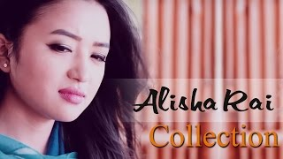 Alisha Rai Music Video Collection 2017 | Hit Nepali Music Videos - Nepali Melodious Songs(Check Out the Greatest Hit Music Videos of Most Talented and Beautiful Nepali Model