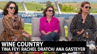 'Wine Country' Interview | Tina Fey,  Rachel Dratch & Ana Gasteyer | Extra Butter