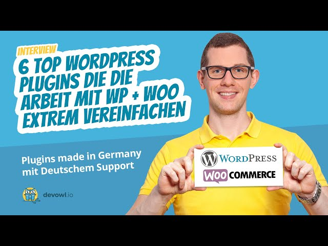 Interview: 6 Top WordPress Plugins die die Arbeit mit WP + Woo extrem vereinfachen   made in Germany