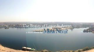 The Beauty of Luxor & Aswan ( A Short Movie by Mina Nemr )