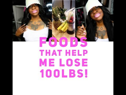 Foods that helped me lose 100lbs in 7 months!!