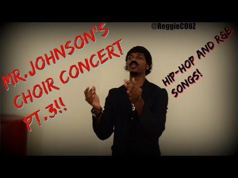 Mr.Johnson's Choir Concert Pt.3