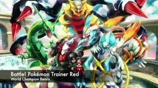 Pokémon: Battle! Red [World Champion Remix]