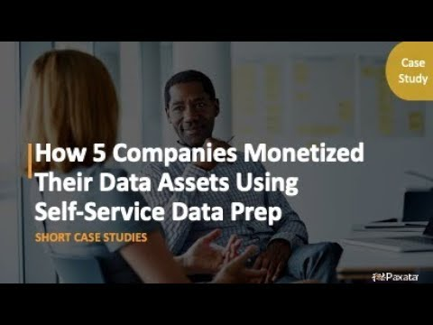 eBook: How 5 Companies Monetized Their Data Assets Using Self-Service Data Prep (Paxata)