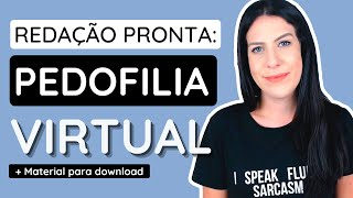 PEDOFILIA VIRTUAL redação pronta + material download