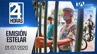 Noticias Ecuador: Noticiero 24 Horas 01/07/2020 (Emisión Estelar)