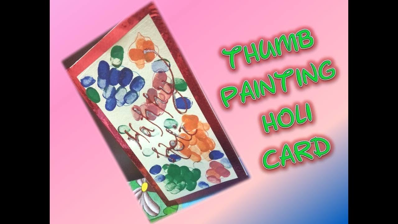Amazing Holi Card Making Ideas Part - 13: DIY Holi Card/Thumb Painting Card / Holi Card Making Ideas (Type 1)