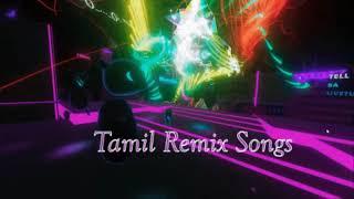 Top 10 Tamil Remix Songs | Tamil DJ Hits