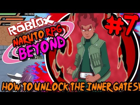 HOW TO UNLOCK THE INNER GATES!   Roblox: Naruto RPG BEYOND (NRPG) - Episode 7