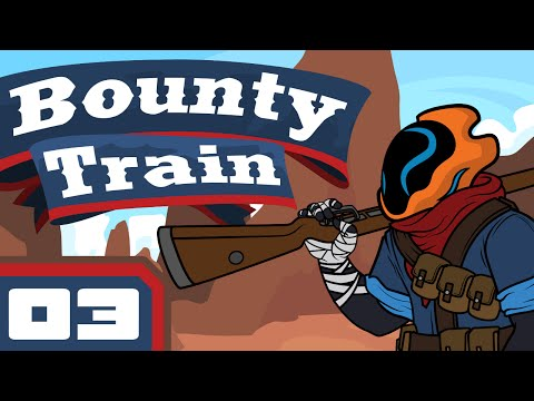 Easy Money - Let's Play Bounty Train [Early Access] - Part 3