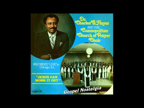 """Jesus Can Work It Out"" (1980) Dr. Charles Hayes & Cosmopolitan Church of Prayer Choir"