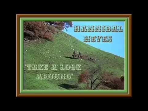 Hannibal Heyes~Take a look around