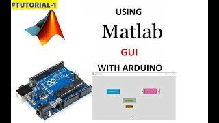 1.0 Installing Arduino support package & Matlab GUI basics in 2017