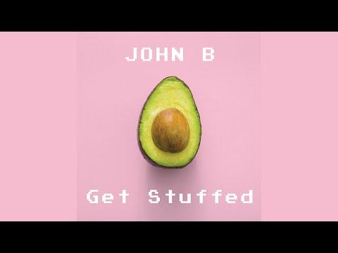 JOHN B - GET STUFFED