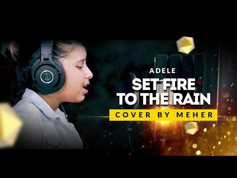 adele---set-fire-to-the-rain-(-cover-by-meher-)
