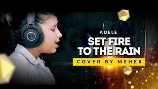 Adele - Set fire to the rain (Cover by Meher)