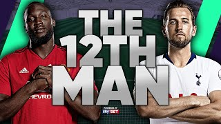 Romelu Lukaku Is More IMPORTANT Than Harry Kane Because... | #The12thMan
