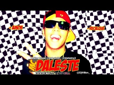 MC Daleste - Mais Amor Menos Recalque ♪ (Prod. DJ Wilton) Música nova 2013
