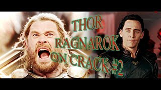 ● Thor Ragnarok ● Crack Video #2 || Song Spoof/Humor