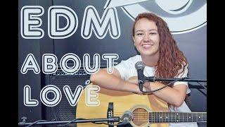 NEW! EDM ABOUT LOVE (yabvdulova edm acoustic cover)