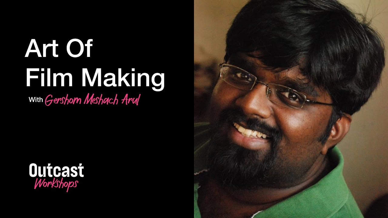 Art Of Film Making with Gershom Arul