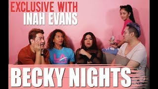 BECKY NIGHTS WELCOME INAH EVANS!
