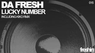 Da Fresh - Lucky Number (Kiko Remix) [Freshin]