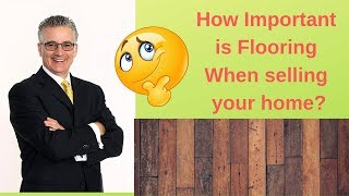 How important is flooring when selling your home?