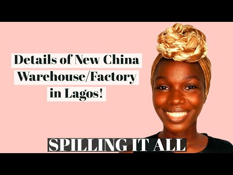 DETAILED INFORMATION ABOUT THE NEW CHINA WAREHOUSE IN LAGOS, NIGERIA