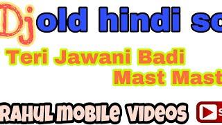 Teri Jawani Badi Mast Mast Hai (Old Dance Remix) Dj Rahul