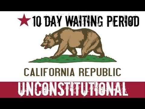 California 10 Day waiting period found unconstitutional Ca gun laws