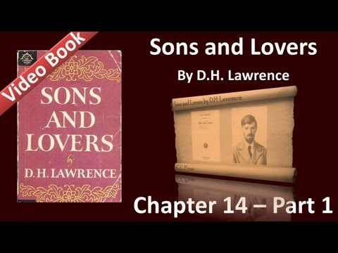 Chapter 14-1 - Sons and Lovers by D. H. Lawrence - The Release