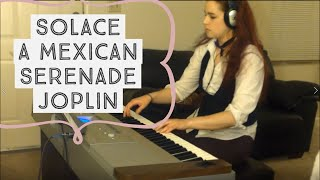 Solace, A Mexican Serenade by Scott Joplin (Ragtime Piano from Bioshock Infinite!)