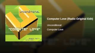 Computer Love (Radio Original Edit)
