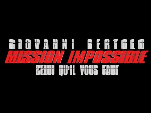 CV VIDEO - GIOVANNI BERTOLO - MONTEUR VIDEO - MISSION IMPOSSIBLE