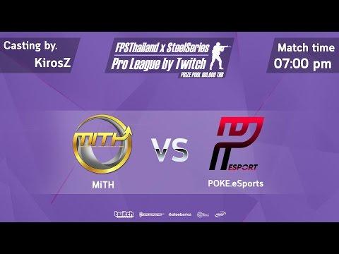 CS:GO Pro League Season 1 - Round 4 : MiTH vs. POKE.eSports