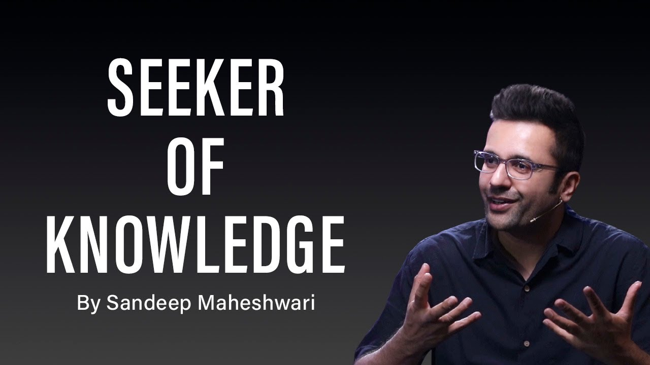 Seeker of Knowledge - By Sandeep Maheshwari | Hindi