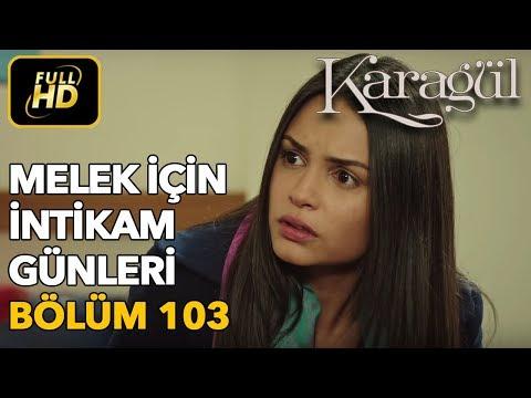 Karagül 103. Bölüm / Full HD (Tek Parça) - Melek İçin İntikam Günleri