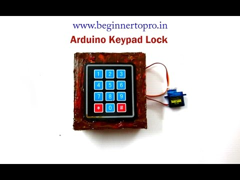 How To Make An Arduino Keypad Door Lock At Home Part 1
