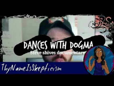 Dances With Dogma (The Steve Shives Documentary)