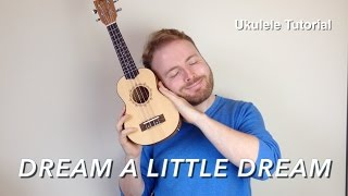 Dream A Little Dream Of Me - Ukulele Tutorial