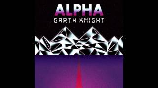 Garth Knight - Alpha [Full EP]