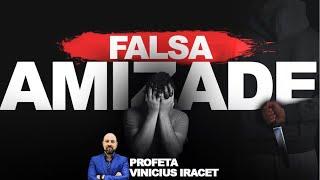 4 FORMAS DE CONHECER UMA FALSA AMIZADE   Profeta Vinicius Iracet