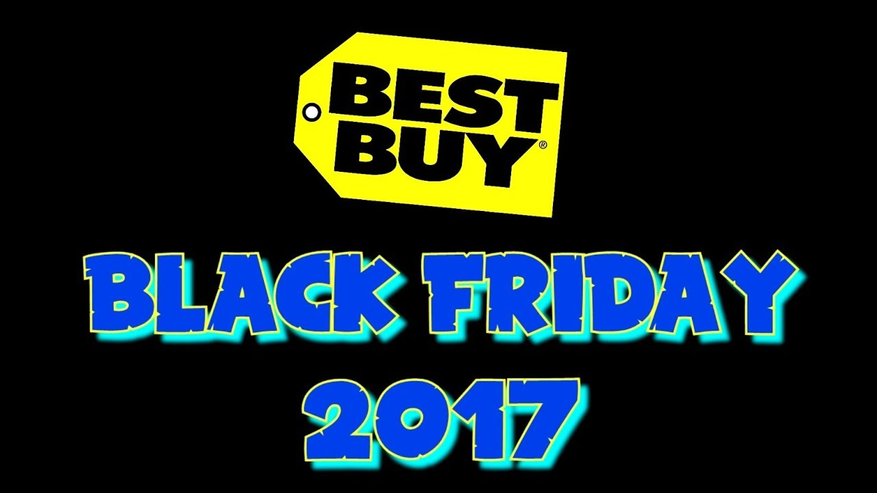 Best Buy Black Friday 2017 - YouTube